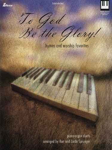 9780834175341: To God Be the Glory!: Hymns and Worship Favorites Piano-Organ Duets