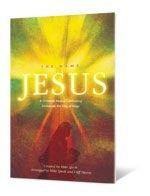 9780834176447: The Name...Jesus: A Christmas Musical Celebrating Emmanuel, the King of Kings