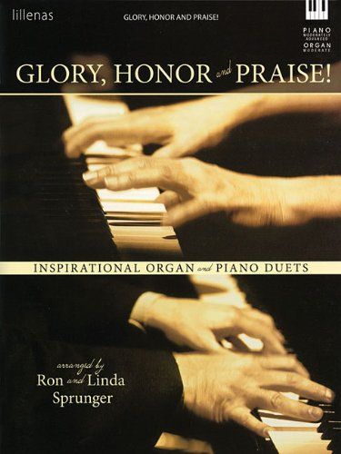 9780834176911: Glory, Honor and Praise!: Inspirational Organ and Piano Duets