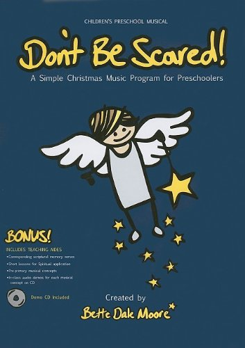 Don't Be Scared!: A Simple Christmas Music Program for Preschoolers: Bette Dale Moore