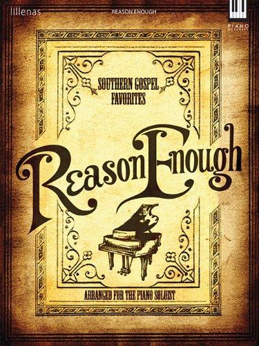 Reason Enough: Southern Gospel Favorites (Lillenas Publications): Hal Leonard Corp.