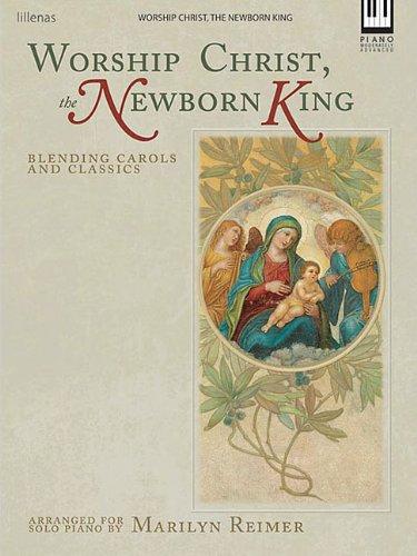 9780834177925: Worship Christ the Newborn King Piano (Moderately Advanced)