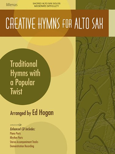 9780834178199: Creative Hymns for Alto Sax: Traditional Hymns with a Popular Twist