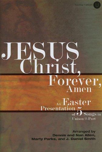 9780834178472: Jesus Christ, Forever, Amen: An Easter Presentation of 5 Songs in Unison/2-Part