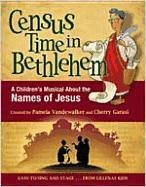 9780834179042: Census Time in Bethlehem: A Children's Musical About the Names of Jesus