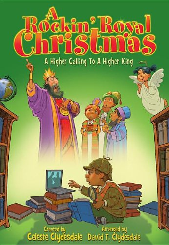 9780834181236: A Rockin' Royal Christmas: A Higher Calling to a Higher King