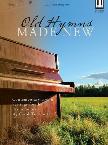 9780834181861: Old Hymns Made New: Contemporary Hymn Settings For The Piano Soloist Keyboard (Moderate)