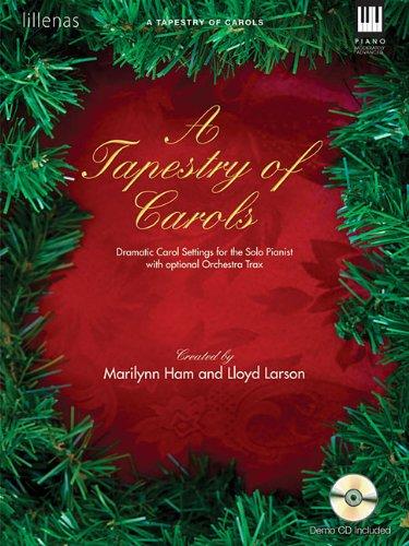 A Tapestry of Carols: Dramatic Carol Settings for the Solo Pianist (0834181894) by Lloyd Larson; Marilynn Ham