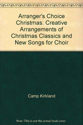 9780834182431: Arranger's Choice Christmas: Creative Arrangements of Christmas Classics and New Songs for Choir