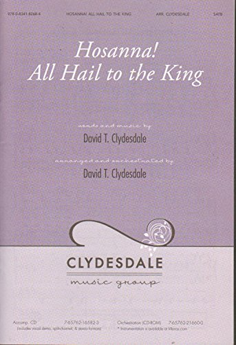Hosanna! All Hail to the King (9780834182684) by David T. Clydesdale