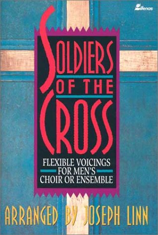 9780834191075: Soldiers of the Cross: Flexible Voicings for Men's Choir or Ensemble