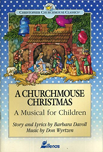 A Churchmouse Christmas: A Musical for Children: Don Wyrtzen