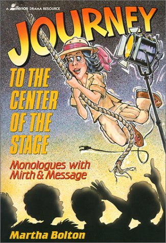 9780834191761: Journey to the Center of the Stage: Monologues with Mirth & Message (Lillenas Drama Resources)