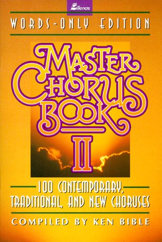 9780834191822: Master Chorus Book II: 100 Contemporary, Traditional, and New Choruses