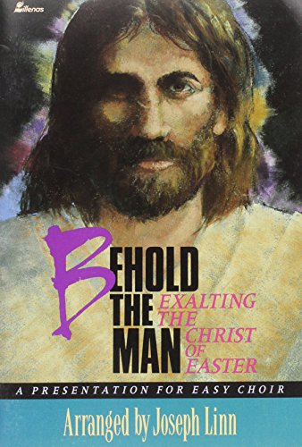 9780834192041: Behold the Man: Exalting the Christ of Easter