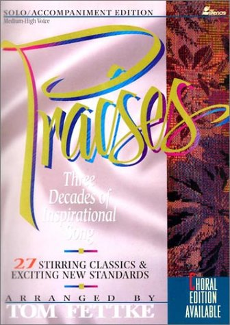 Praises: Three Decades of Inspirational Song: Fettke, Tom