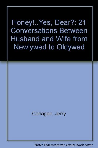 9780834192447: Honey!..Yes, Dear?: 21 Conversations Between Husband and Wife from Newlywed to Oldywed (Lillenas Drama Resource)