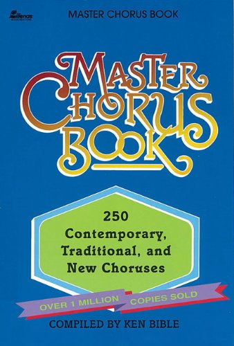 9780834192485: Master Chorus Book: 250 Contemporary, Traditional and New Choruses