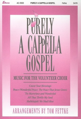 9780834192874: Purely A Cappella Gospel: Music for the Volunteer Choir