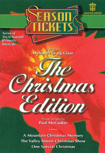 9780834193154: Season Tickets: The Christmas Edition: Three Do-It-Yourself Dramatic Musicals