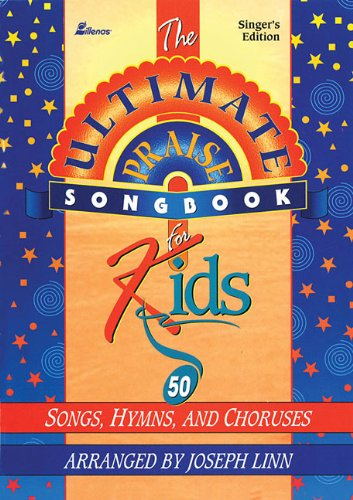 9780834193499: Ultimate Praise Songbook for Kids: 50 Songs, Hymns and Choruses