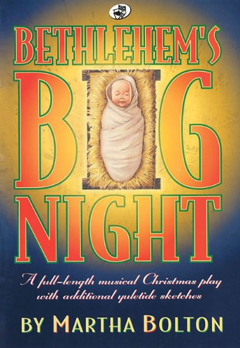 9780834193529: Bethlehem's Big Night: A full-length musical Christmas play with additional yuletide sketches