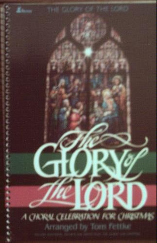 9780834193635: The Glory of the Lord: A Choral Celebration for Christmas