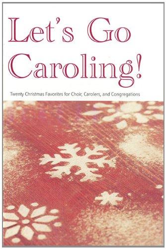 9780834193727: Let's Go Caroling! (Twenty Christmas Favorites for Choir,Carolers,Congregations)