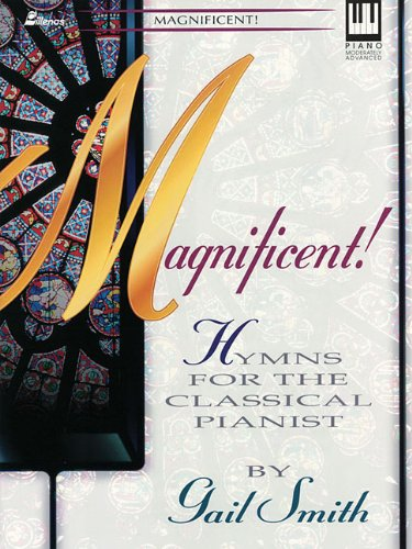 9780834194311: Magnificent: Hymns for the Classical Pianist (Lillenas Publications)
