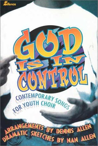 9780834194458: God Is in Control: Contemporary Songs for Youth Choir