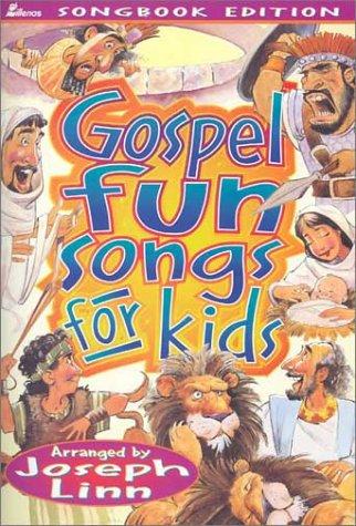 Gospel Fun Songs for Kids: Songbook Edition: Linn, Joseph