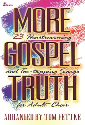 9780834195370: More Gospel Truth: 23 Heartwarming and Toe-Tapping Songs for Adult Choir