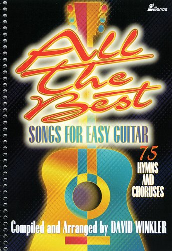 9780834195394: All the Best Songs for Easy Guitar: 75 Hymns and Choruses (Lillenas Publications)