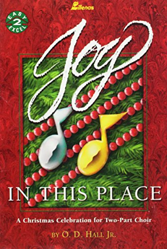 9780834195677: Joy In This Place: A Christmas Celebration for Two-Part Choir