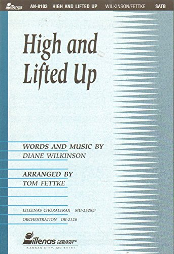 High and Lifted Up (0834196131) by Tom Fettke