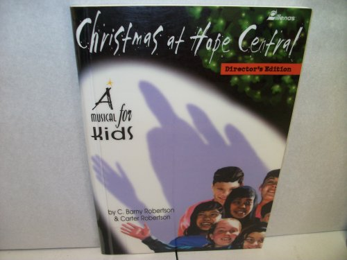 Christmas at Hope Central: A Musical for Kids
