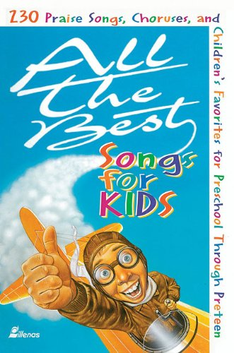 All the Best Songs for Kids: 230 Praise