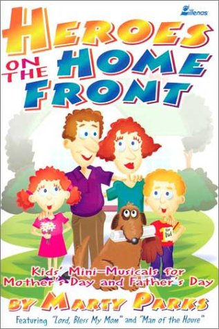 9780834196841: Heroes on the Home Front: Kid's Mini-musicals for Mother's Day and Father's Day