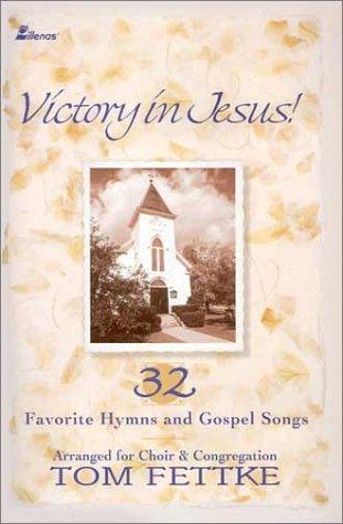 Victory in Jesus!: 32 Favorite Hymns and: Tom Fettke