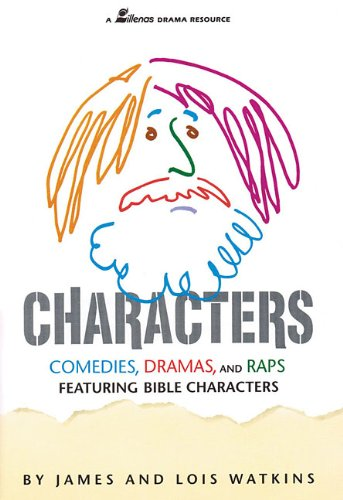 Characters: Comedies, Dramas, and Raps Featuring Bible Characters