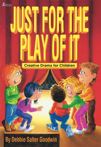 9780834197244: Just for the Play of It: Creative Drama for Children (Lillenas Drama Resources)
