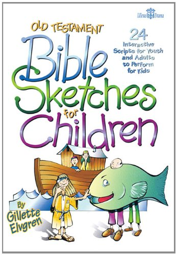 9780834197435: Old Testament Bible Sketches for Children: 24 Interactive Scripts for Youth and Adults to Perform for Kids