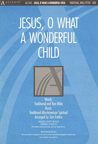 Jesus, O What a Wonderful Child (083419807X) by Tom Fettke