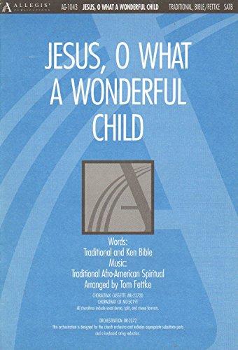 Jesus, O What a Wonderful Child (9780834198074) by Tom Fettke