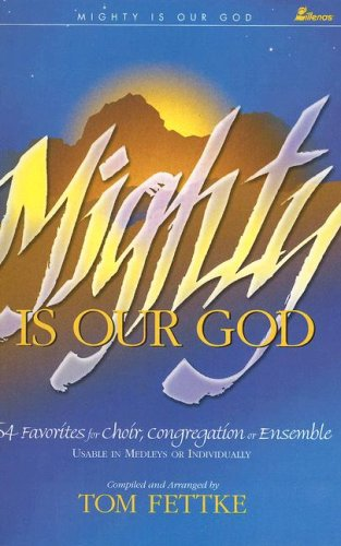 Mighty Is Our God : 54 Favorites: Tom Fettke