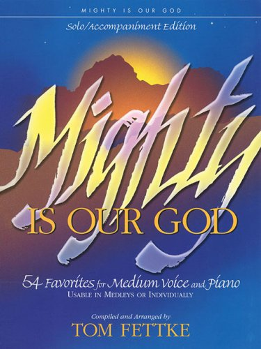 9780834198456: Mighty Is Our God: 54 Favorites for Medium Voice and Piano