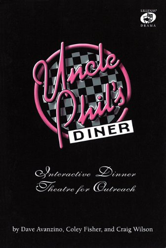 9780834198463: Uncle Phil's Diner: Interactive Dinner Theatre for Outreach (Lillenas Publications)