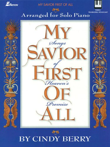 9780834198500: My Savior First of All: Songs of Heaven's Promise