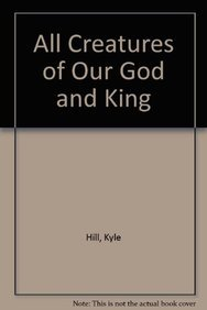 9780834198708: All Creatures of Our God and King