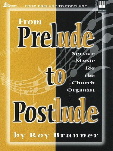 9780834199422: From Prelude to Postlude: Service Music for the Church Organist